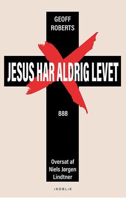 Jesus har aldrig levet Geoff Roberts 9788793959293