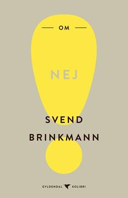 Om nej Svend Brinkmann 9788702291889