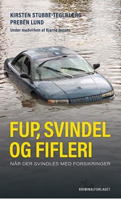 Fup, svindel og fifleri Kirsten Stubbe-Tejlbjærg, Preben Lund 9788772161860