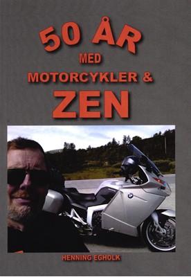 50 år med motorcykler & zen Henning Egholk 9788797201404