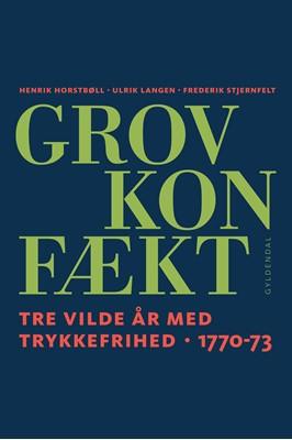 Grov Konfækt Henrik Horstbøll, Ulrik Langen, Frederik Stjernfelt 9788702297683