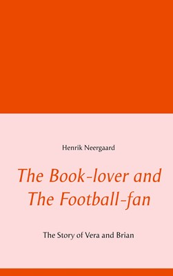 The Book-lover and The Football-fan Henrik Neergaard 9788743018728