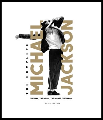 The Complete Michael Jackson Chris Roberts 9781787391086