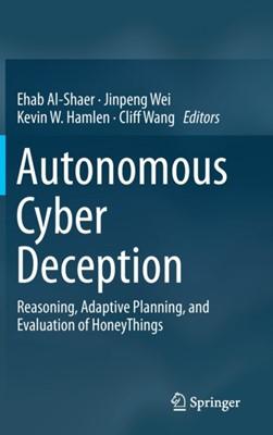 Autonomous Cyber Deception  9783030021092