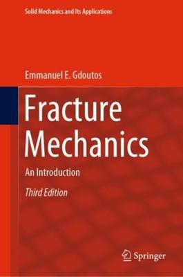 Fracture Mechanics Emmanuel E. Gdoutos 9783030350970