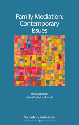 Family Mediation: Contemporary Issues Marian Roberts, Dr Maria Federica Moscati 9781526505415