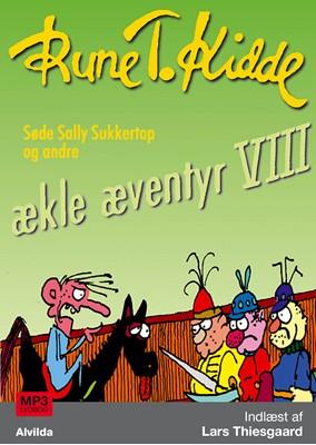 Søde Sally Sukkertop og andre ækle æventyr 8 Rune T. Kidde 9788741509952