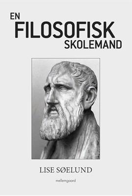 En filosofisk skolemand Lise Søelund 9788772370071