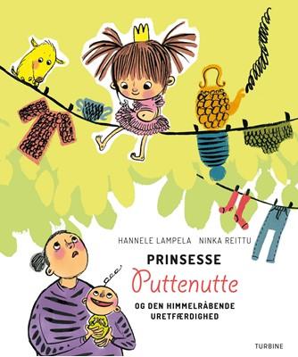 Prinsesse Puttenutte og den himmelråbende uretfærdighed Hannele Lampela 9788740661477