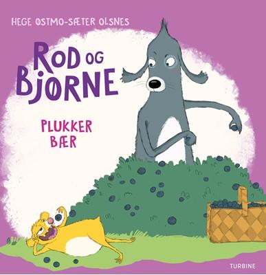 Rod og Bjørne plukker bær Hege Østmo-Sæter Olsnes 9788740663341