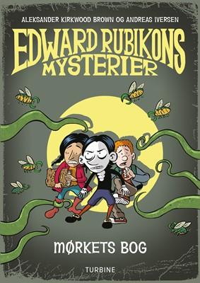 Edward Rubikons mysterier: Mørkets bog Aleksander Kirkwood Brown 9788740665048