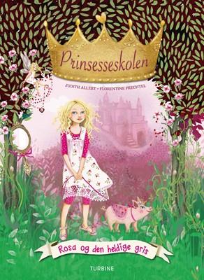 Prinsesseskolen 4: Rosa og den heldige gris Judith Allert 9788740663648