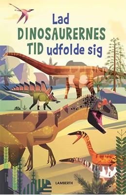 Lad dinosaurernes tid udfolde sig  9788772241289