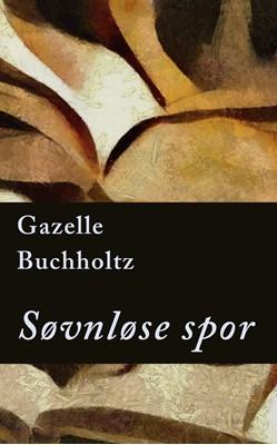 Søvnløse spor Gazelle Buchholtz 9788797038895