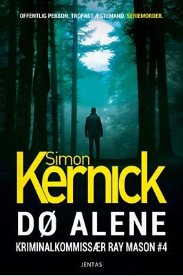 Dø alene Simon Kernick 9788771077452