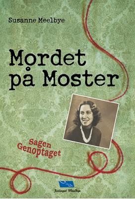 Mordet på Moster Sagen Genoptaget Susanne Meelbye 9788799866052