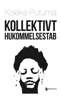 Kollektivt Hukommelsestab Koleka  Putuma 9788794060028