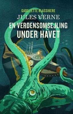 GADS LETTE KLASSIKERE: En verdensomsejling under havet Jules Verne 9788762736467