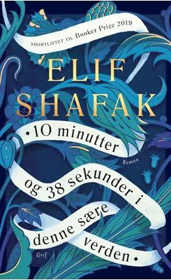 10 minutter og 38 sekunder i denne sære verden Elif Shafak 9788793661882
