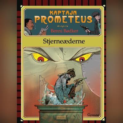 Kaptajn Prometeus - Stjerneæderne Benni Bødker 9788762522039