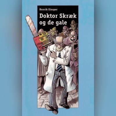 Doktor Skræk og de gale Henrik Einspor 9788762521483
