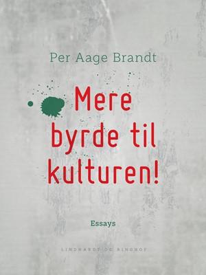 Mere byrde til kulturen! Per Aage Brandt 9788726419139