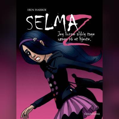 Selma Z - Jeg kunne aldrig tage røven på et hjerte Iben Harboe 9788762522169
