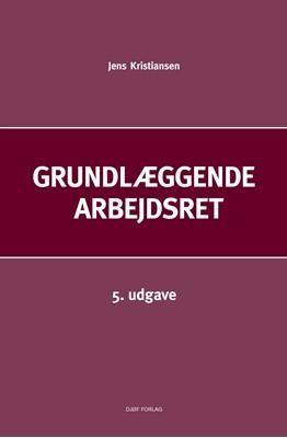 Grundlæggende arbejdsret af Jens Kristiansen 9788757443165