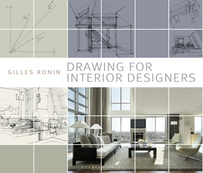 Drawing for Interior Designers Gilles Ronin 9781789940053
