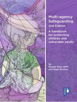Multi-agency Safeguarding 2nd Edition Russell Wate QPM, Nigel Boulton 9781912755387
