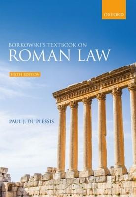 Borkowski's Textbook on Roman Law Paul J. (Professor of Roman Law du Plessis 9780198848011