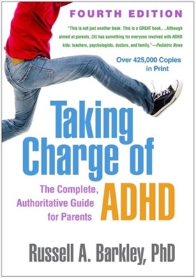 Taking Charge of ADHD Russell A. (PhD Barkley, Russell A. (Virginia Commonwealth University School of Medicine Barkley 9781462542673