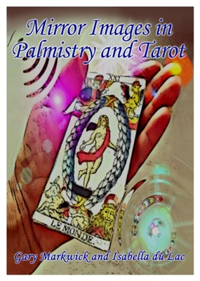Mirror Images in Palmistry and Tarot Gary Markwick 9781916106659