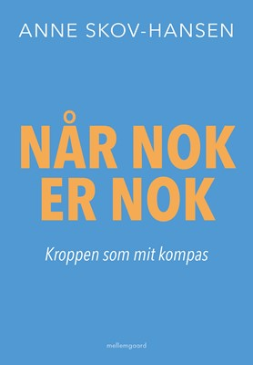 Når nok er nok – Kroppen som mit kompas  Anne Skov-Hansen 9788772371948