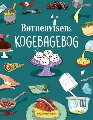 Børneavisens kogebagebog Børneavisen, Jasmin Gabay, Rosa Kildahl Christensen, Micki Cheng, Jon Daniel Edlund 9788740060553