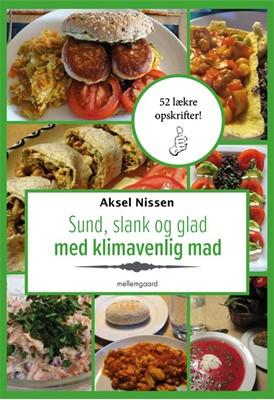 Sund, slank og glad med klimavenlig mad Aksel Nissen 9788772371313