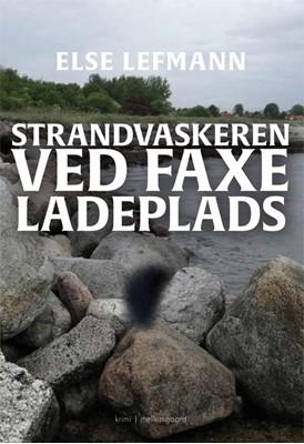 Strandvaskeren ved Faxe Ladeplads Else Lefmann 9788772371849