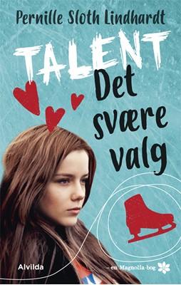 Talent 1: Det svære valg (Magnolia-serien) Pernille Sloth Lindhardt 9788741511665