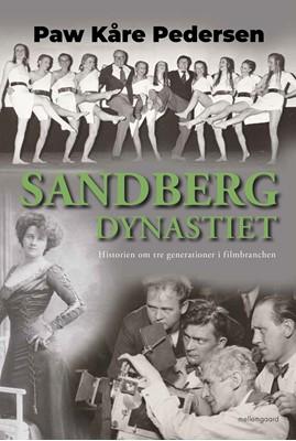 Sandberg-dynastiet - Historien om tre generationer i filmbranchen Paw Kåre Pedersen 9788772372068