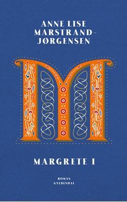 Margrete I Anne Lise Marstrand-Jørgensen 9788702295504
