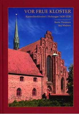 Vor Frue Kloster Kaj Madsen, Bente Thomsen 9788799933631
