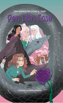Den Lilla Rose Stine H. Tarp, Tina Nissen 9788793377554