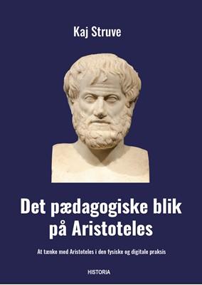 Det pædagogiske blik på Aristoteles Kaj Struve 9788793846708