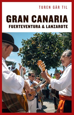 Turen går til Gran Canaria, Fuerteventura & Lanzarote Ole Loumann 9788740046496