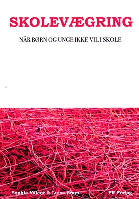 Skolevægring Sophie Valeur, Luise Bram 9788799539666