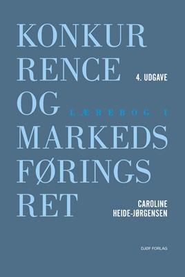 Lærebog i konkurrence- og markedsføringsret Caroline Heide-Jørgensen 9788757449037