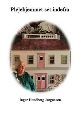 Plejehjemmet set inde fra Inger Handberg Jørgensen 9788743036470