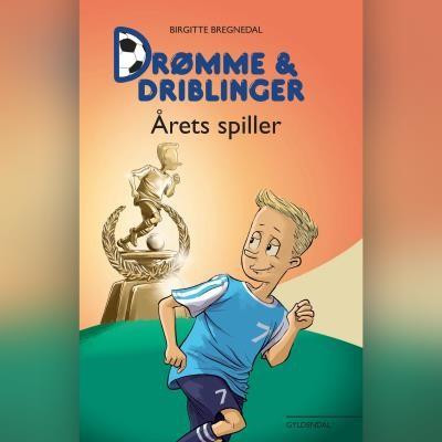 Drømme og driblinger. Årets spiller Birgitte Bregnedal 9788762522312