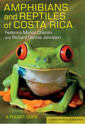 Amphibians and Reptiles of Costa Rica Federico Munoz Chacon, Richard Dennis Johnston 9780801478697