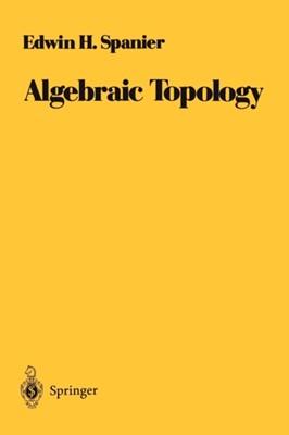 Algebraic Topology Edwin H. Spanier 9780387944265